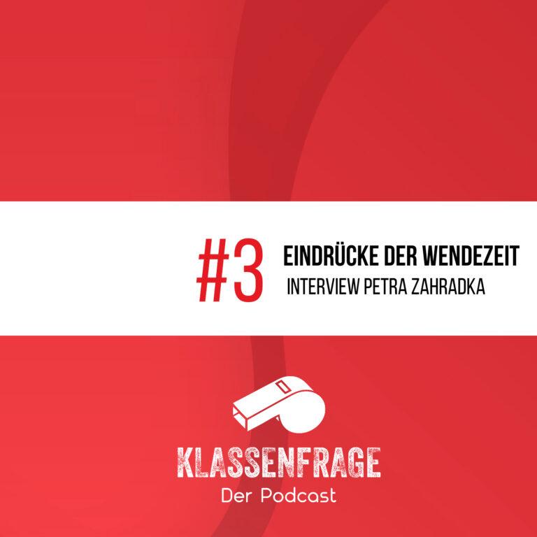 #3 Eindrücke der Wendezeit – Interview mit Petra Zahradka
