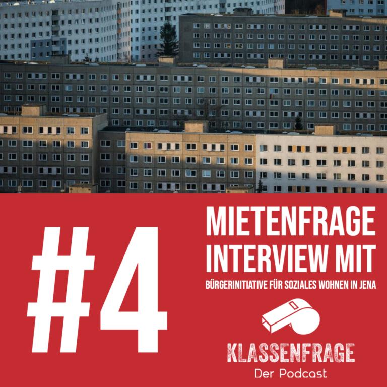 #4 Mietenfrage – Interview mit der Bürgerinitiative für soziales Wohnen in Jena
